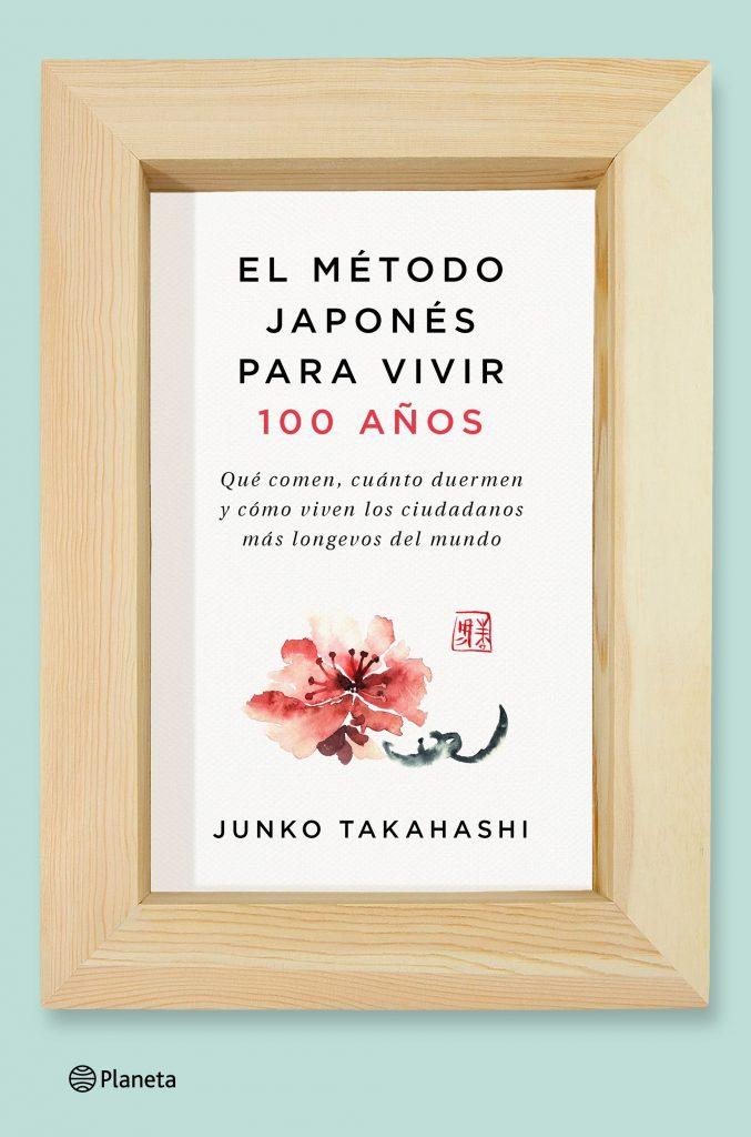 portada_el-metodo-japones-para-vivir-100-anos_junko-takahashi_201611241313