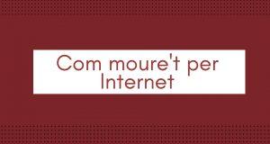 COM MOURE'T PER INTERNET